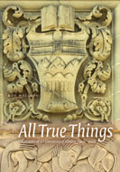 All True Things. A History of the University of Alberta, 1908-2008 by Rod Macleod and Jim Edwards, PC, Forword