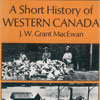 A Short History of Western Canada was written by Grant MacEwan.  This book was first published in hardcover under the title \'West To The Sea.\'