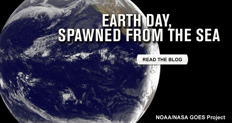Earth Day, Spawned from the Sea