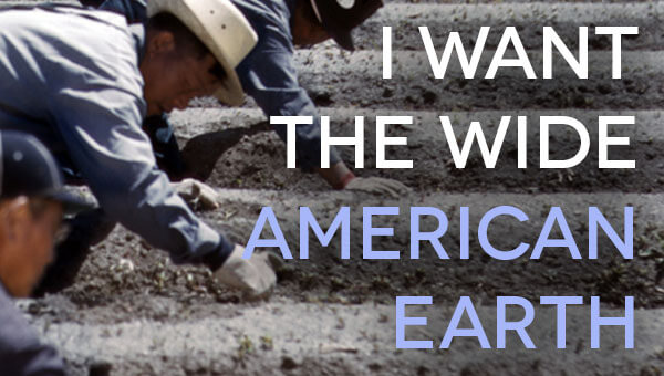I Want the Wide American Earth