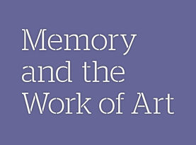 Memory and the Work of Art