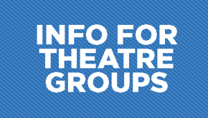 Info for Theatre Groups