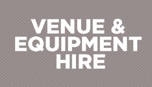 Venue & Equipment Hire