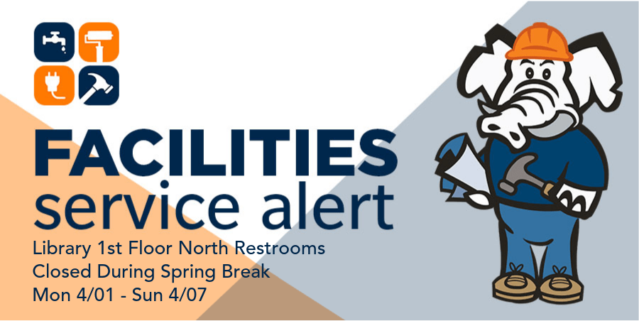 Facilities Alert: 1st Floor Library North restrooms closed over Spring Recess for maintenance