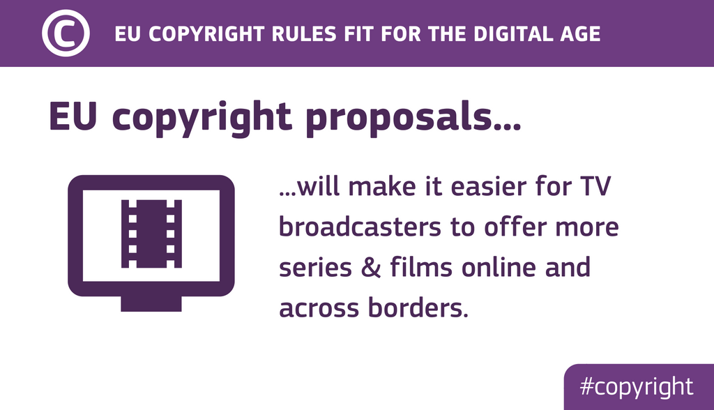 EU copyright proposals will make it easier for TV broadcasters to offer more series and films online and across borders.