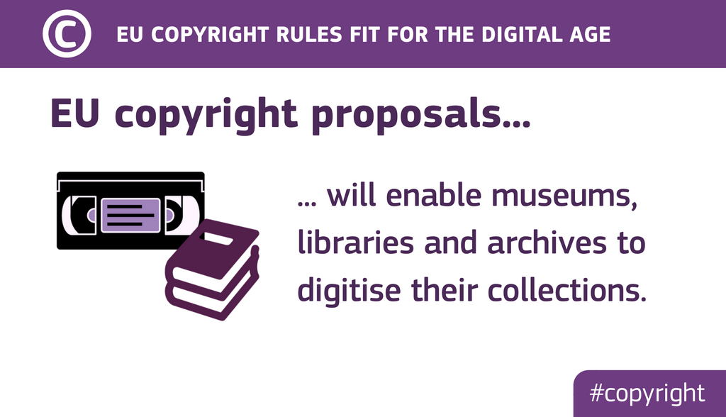 EU copyright proposals will enable museums, libraries and archives to digitise their collections.