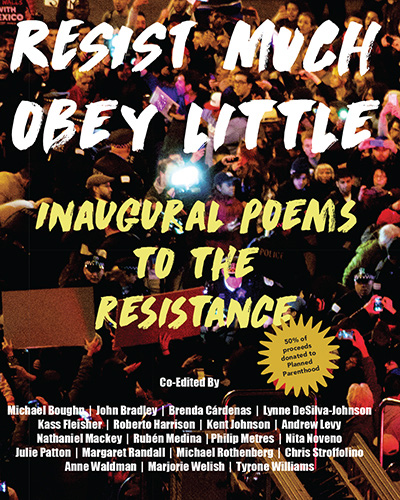 Resist Much / Obey Little – Inaugural Poems to the Resistance