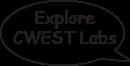 Explore CWEST Labs