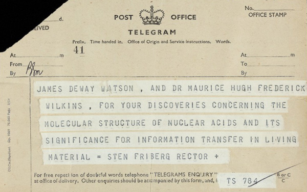 L0073412 Part 2 of telegram announcing Crick's nobel prize award Credit: Wellcome Library, London. Wellcome Images images@wellcome.ac.uk http://wellcomeimages.org Part 2 of telegram announcing Crick's nobel prize award which he won with James Watson and Maurice Wilkins for their discovery of the structure of DNA. For part 1, see L0073411. Digitised for CODEBREAKERS, MAKERS OF MODERN GENETICS 1962 Archives and Manuscripts PP/CRI/A/3/1/1/2 Published: - Copyrighted work available under Creative Commons Attribution only licence CC BY 4.0 http://creativecommons.org/licenses/by/4.0/