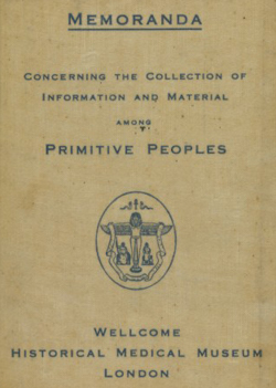 L0075267 'Memoranda concerning the collection of information...' 1927 Credit: Wellcome Library, London. Wellcome Images images@wellcome.ac.uk http://wellcomeimages.org Front cover of 'Memoranda concerning the collection of information and material among primitive peoples'. Wellcome Historical Medical Museum, possibly published in 1927. Cream cover, clothbound paperback. 1927? WA/HMM/PB/Han/27 Handbook Published: 1927?