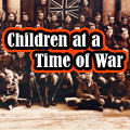 Children At A Time of War