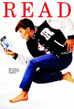 """americanlibraryassoc:  """"I don't know where I'm going from here, but I promise it won't be boring."""" - David Bowie 1987 READ poster: Bowie readingThe Idiot by Fyodor Dostoyevsky   """"I think I have done just about everything that it's possible to do"""" - Bowie in an interview with the Telegraph"""