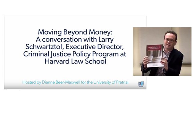"""Watch the Webcast from Pretrial Justice Institute on """"Moving Beyond Money"""""""