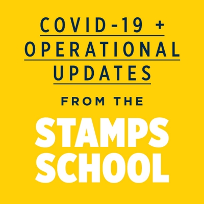 COVID-19 + Operational Updates from the Stamps School
