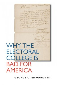 Why the Electoral College is Bad for America by George C. Edward III