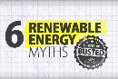 Six Renewable Energy Myths, Busted!