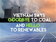 Vietnam ditches coal…meanwhile in NZ, we're applying for more mines