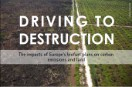 Driving to destruction: The impacts of Europe's biofuel plans on carbon emissions and land