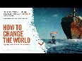 How to Change the World trailer